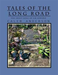 Tales of the Long Road: The Sweet Song of Sir Edward