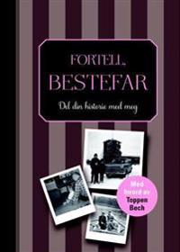 Fortell, bestefar - del din historie med meg