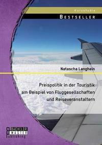 Preispolitik in Der Touristik Am Beispiel Von Fluggesellschaften Und Reiseveranstaltern