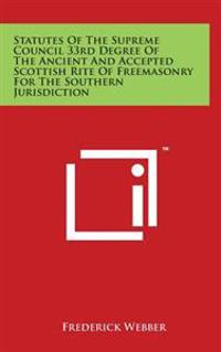 Statutes of the Supreme Council 33rd Degree of the Ancient and Accepted Scottish Rite of Freemasonry for the Southern Jurisdiction