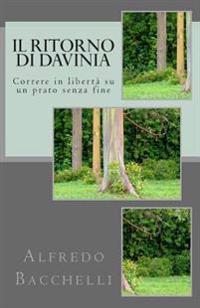 Il Ritorno Di Davinia: Correre in Liberta' Su Un Prato Senza Fine