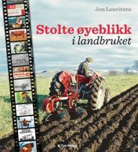 Stolte øyeblikk i landbruket - Jon Lauritzen | Ridgeroadrun.org