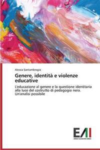 Genere, Identita E Violenze Educative