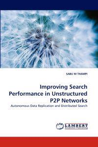 Improving Search Performance in Unstructured P2P Networks