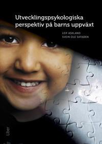 Utvecklingspsykologiska perspektiv på barns uppväxt
