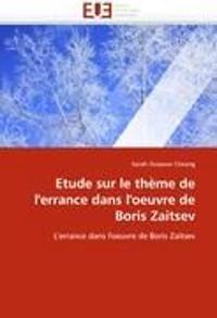 Etude Sur Le Th�me de l''errance Dans l''oeuvre de Boris Zaitsev