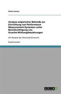 Analyse Empirischer Befunde Zur Einrichtung Von Performance Measurement-Systemen Unter Berucksichtigung Von Ursache-Wirkungsbeziehungen