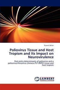 Poliovirus Tissue and Host Tropism and Its Impact on Neurovirulence