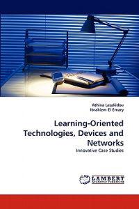 Learning-Oriented Technologies, Devices and Networks