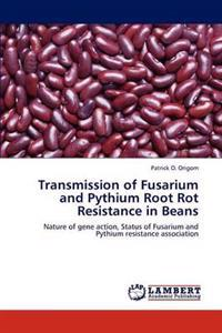 Transmission of Fusarium and Pythium Root Rot Resistance in Beans