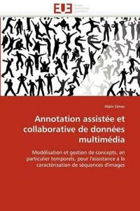 Annotation Assist�e Et Collaborative de Donn�es Multim�dia