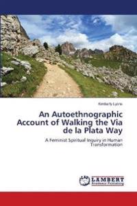 An Autoethnographic Account of Walking the Via de La Plata Way