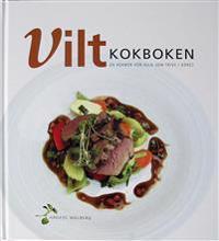 ViltKokboken : en kokbok för alla som trivs i köket