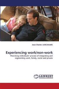 Experiencing Work/Non-Work