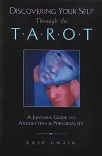Discovering Your Self Through the Tarot