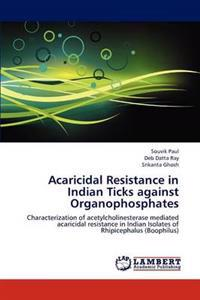 Acaricidal Resistance in Indian Ticks Against Organophosphates