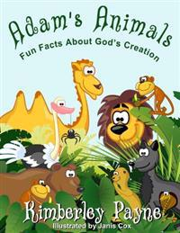 Adam's Animals: Fun Facts about God's Creation