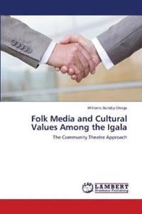 Folk Media and Cultural Values Among the Igala