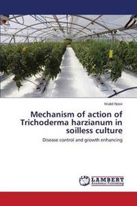 Mechanism of Action of Trichoderma Harzianum in Soilless Culture