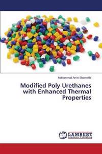 Modified Poly Urethanes with Enhanced Thermal Properties