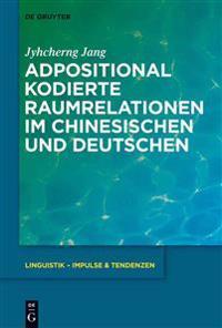 Adpositional Kodierte Raumrelationen Im Chinesischen Und Deutschen