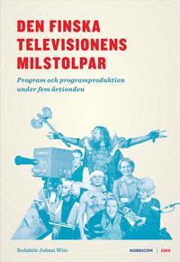 Den finska televisionens milstolpar : program och programproduktion under fem årtionden