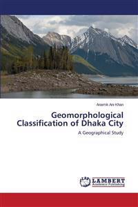 Geomorphological Classification of Dhaka City