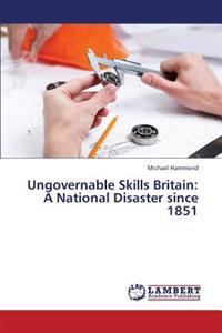 Ungovernable Skills Britain