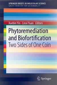 Phytoremediation and Biofortification