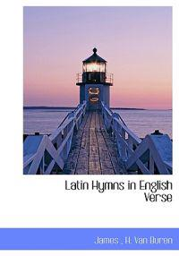 Latin Hymns in English Verse