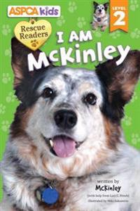 ASPCA Kids: Rescue Readers: I Am McKinley: Level 2