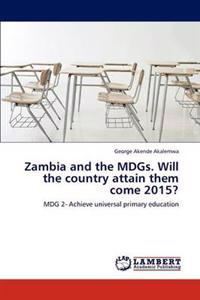 Zambia and the Mdgs. Will the Country Attain Them Come 2015?