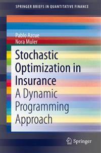 Stochastic Optimization in Insurance