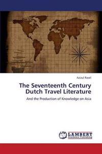 The Seventeenth Century Dutch Travel Literature
