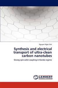 Synthesis and Electrical Transport of Ultra-Clean Carbon Nanotubes