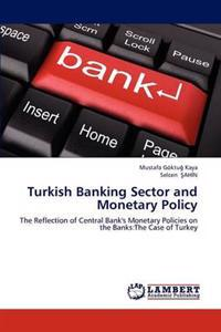Turkish Banking Sector and Monetary Policy