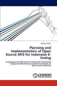 Planning and Implementation of Open Source Afis for Indonesia E-Voting