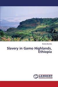Slavery in Gamo Highlands, Ethiopia