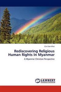Rediscovering Religious Human Rights in Myanmar