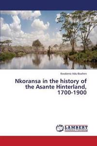 Nkoransa in the History of the Asante Hinterland, 1700-1900