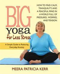 Big Yoga for Less Stress