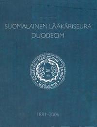 Suomalainen Lääkäriseura Duodecim 1881-2006