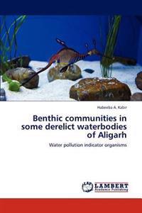 Benthic Communities in Some Derelict Waterbodies of Aligarh