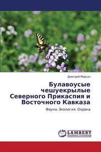 Bulavousye Cheshuekrylye Severnogo Prikaspiya I Vostochnogo Kavkaza