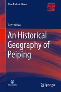 An Historical Geography of Peiping