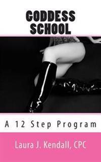 Goddess School a 12 Step Program