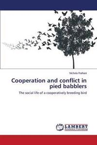 Cooperation and Conflict in Pied Babblers
