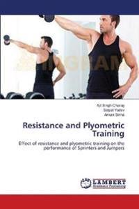 Resistance and Plyometric Training