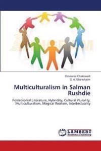 Multiculturalism in Salman Rushdie