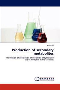 Production of Secondary Metabolites